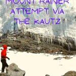Mount Rainier Attempt via the Kautz trip-reports, alpine
