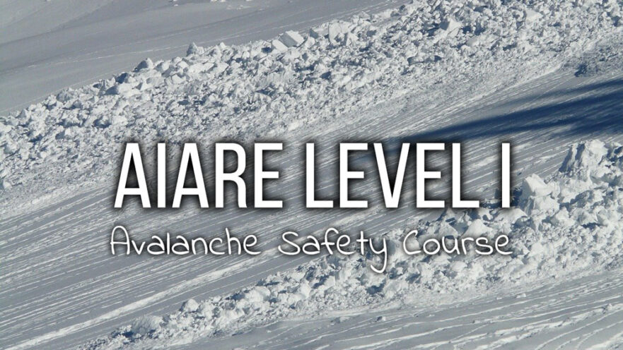 AIARE Level I Avalanche Safety Course