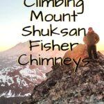 Climbing Mount Shuksan Fisher Chimneys