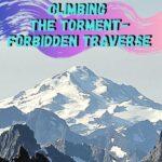 Torment-Forbidden Traverse washington, trip-reports, rock-climbing, alpine