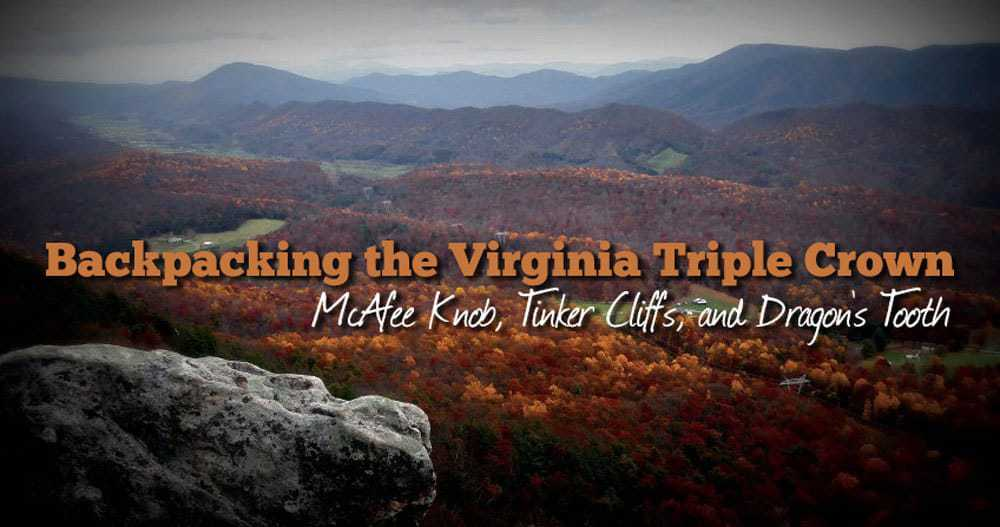 Backpacking the Virginia Triple Crown McAfee Knob, Tinker Cliffs, and Dragon's Tooth (37 miles)
