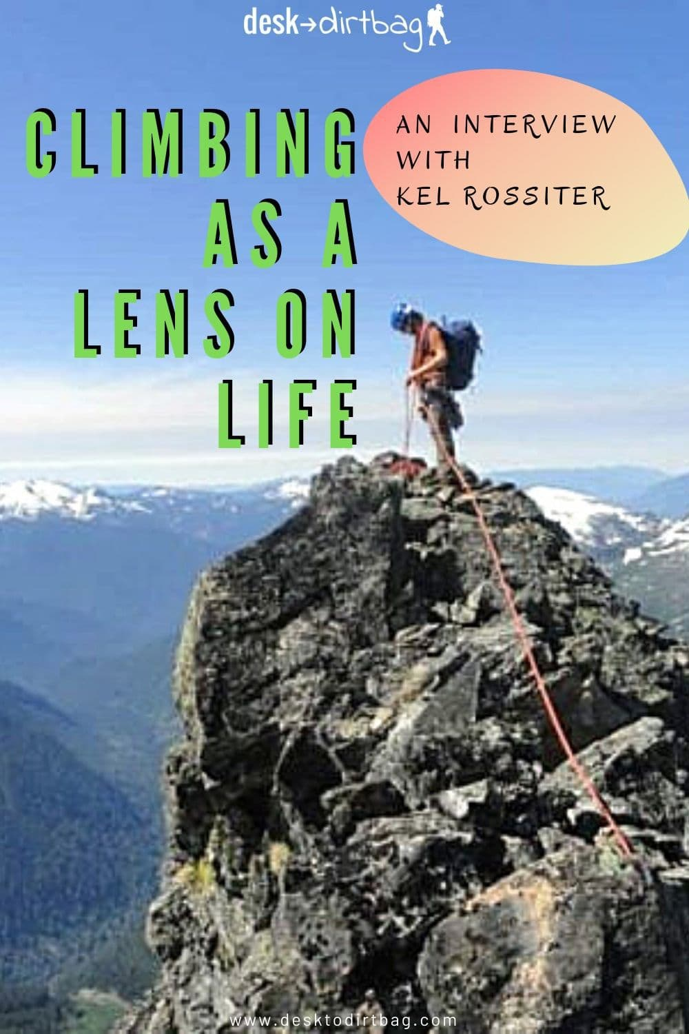 Climbing as a Lens on Life: An Interview with Kel Rossiter armchair-alpinist