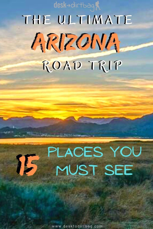 The Ultimate Arizona Road Trip - 15 Places You Must Visit travel, road-trip, north-america, arizona