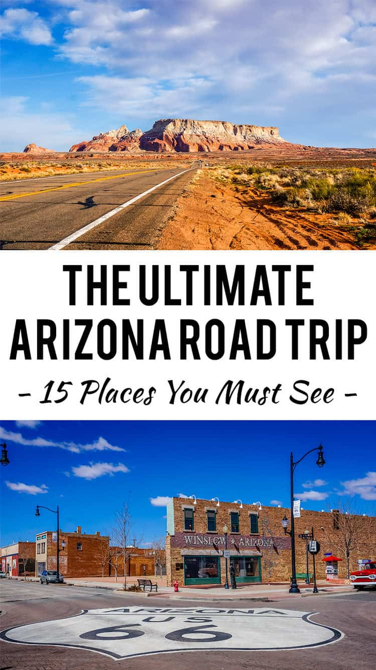 The Ultimate Arizona Road Trip - 15 Places You Must See