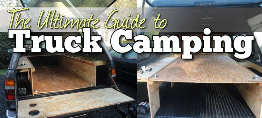 The Ultimate Guide to Pickup Truck Camping