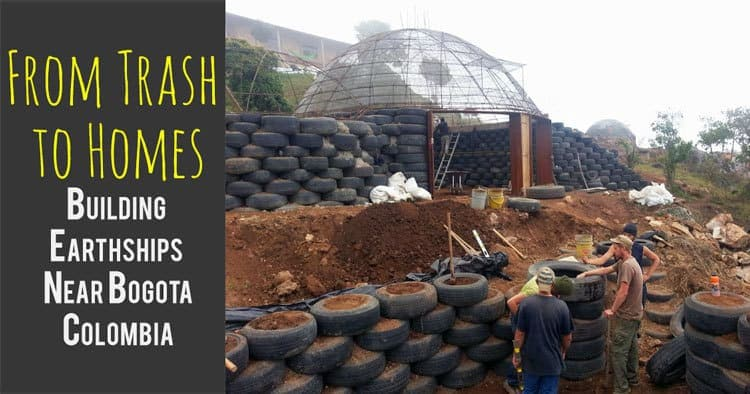 Learn how we turned trash into homes by volunteering to build so-called Earthships outside of Bogota, Colombia