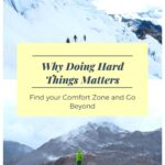 Why Doing Hard Things Matters: Find Your Comfort Zone and Go Beyond featured, armchair-alpinist