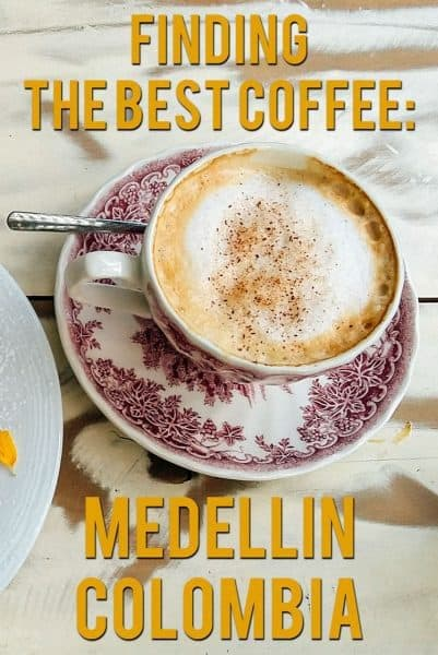 Coffee culture and cafe life is only beginning to take off in Medellin, but where can you find the best coffee in Medellin, Colombia?