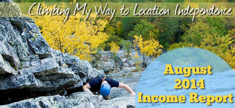 Climbing to Location Independence August 2014 Income Report