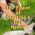 The Power of Starting a Side Hustle and Online Freelancing for Travel