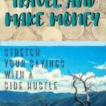 Travel and Make Money: Stretch Your Savings with a Side Hustle freelancing, budget-and-finance