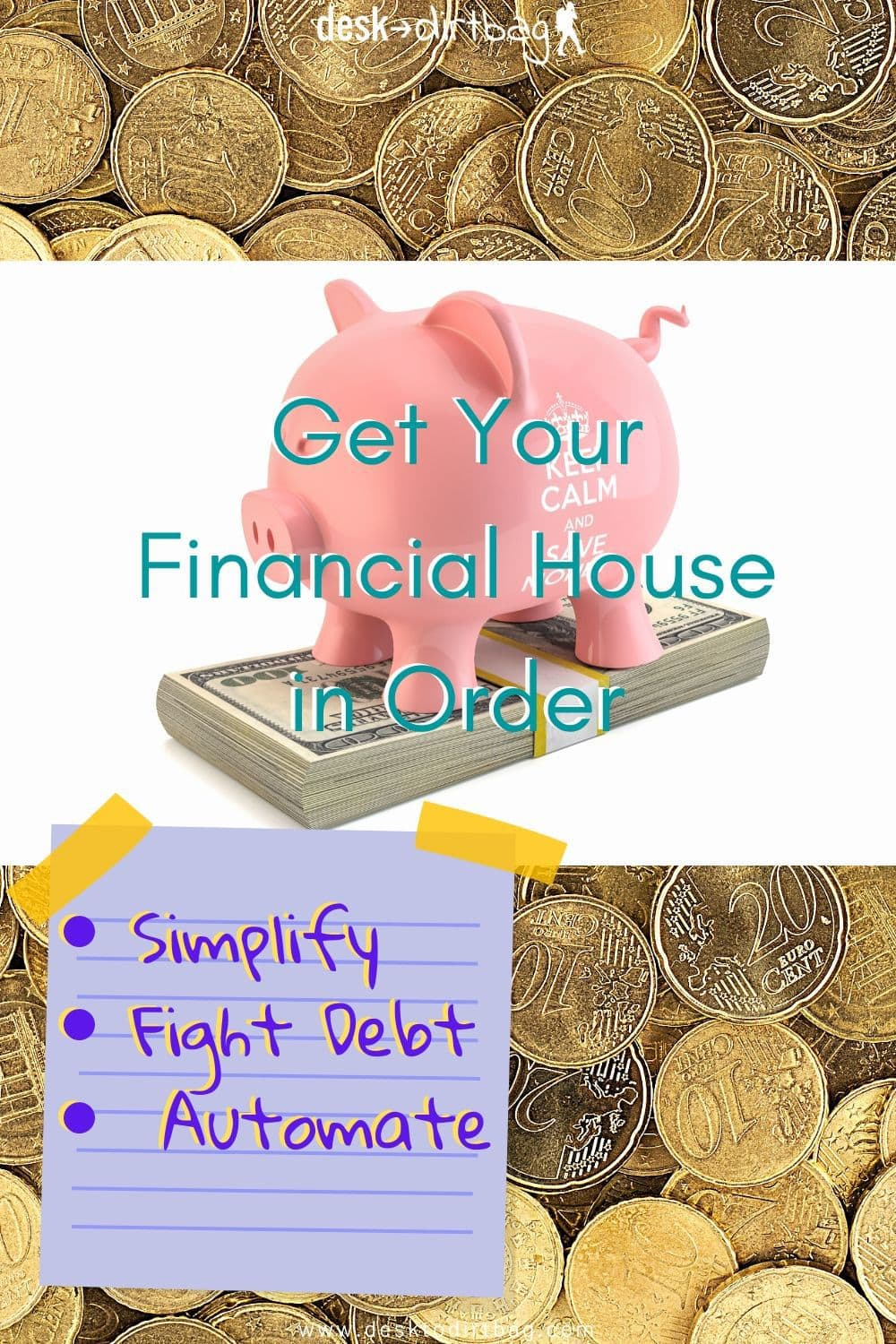 Get Your Financial House in Order - Simplify, Fight Debt, and Automate location-independence, budget-and-finance