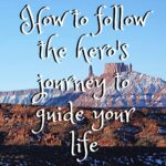 How to Follow the Hero's Journey to Guide Your Life guest-post