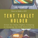 How to Make a Cheap DIY Tent Tablet Holder