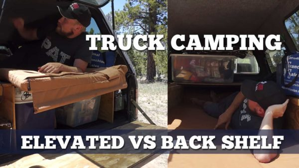 Truck Camping 101 Elevated Sleeping Platform versus Backshelf