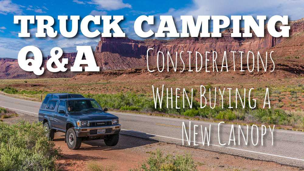 4 Crucial Considerations When Buying a Truck Canopy for Camping