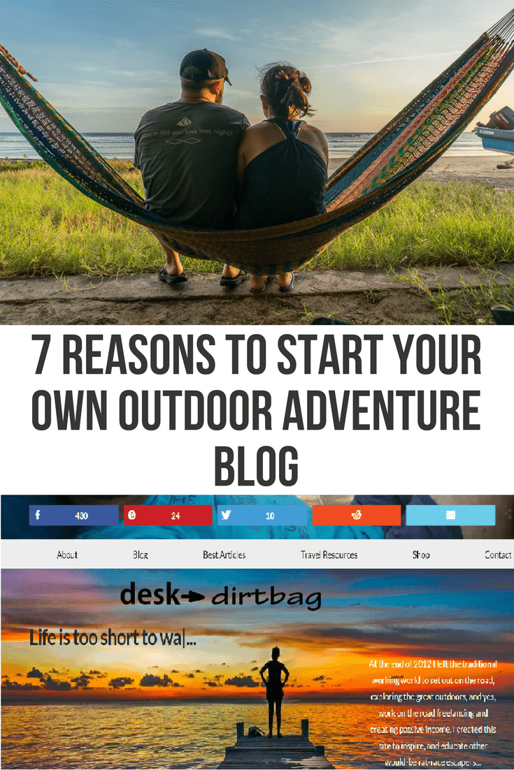 7 Reasons to Start Your Own Outdoor Adventure Blog