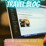 How to Start a Travel Blog for Fun and Profit how-to, blogging