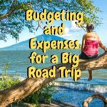 Budgeting and Real Monthly Expenses for a Major Road Trip