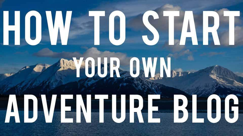 How to Start an Outdoor Adventure Blog