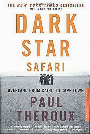 Dark Star Safari by Paul Theroux, The Best Travel Books Ever Written - Get Inspired and Get Out There
