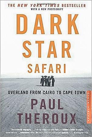 Dark Star Safari by Paul Theroux, a must read travel book