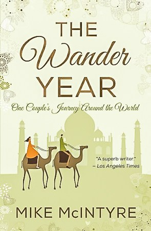 The Wander Year by Mike McIntyre, The Best Travel Books Ever Written - Get Inspired and Get Out There