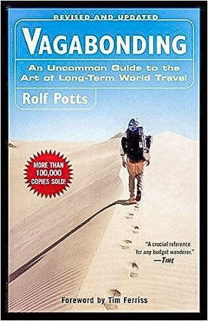 Vagabonding by Rolf Potts, a must read travel book