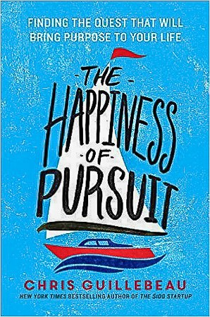 The Happiness of Pursuit by Chris Guillebeau, a must read travel book