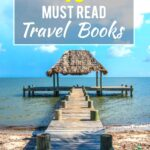 The Best Travel Books Ever Written: Get Inspired and Get Out There