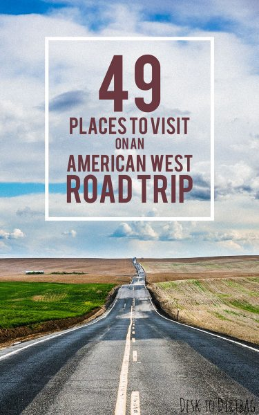 49 Places to Visit on an American West Coast Road Trip