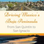 Driving Mexico's Baja Peninsula from San Quintin to San Ignacio mexico, central-america