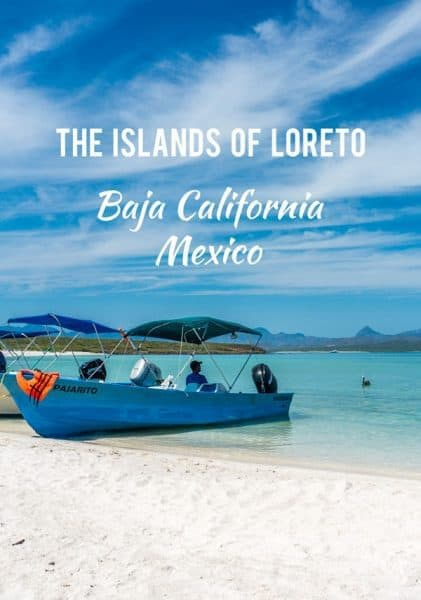 The Islands of Loreto - Baja California Mexico