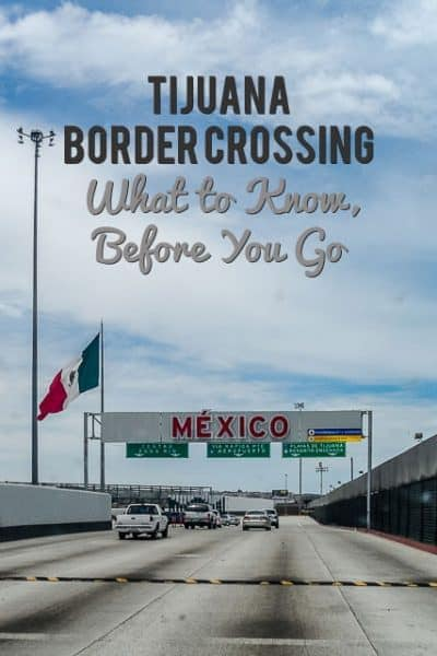 Tijuana Border Crossing and Mexican Auto Insurance, What to Know Before You Go