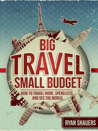 My book, Big Travel, Small Budget - how to travel the world on a budget
