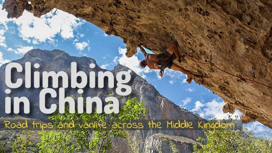 Climbing in China - Road Trips and Vanlife Across the Middle Kingdom
