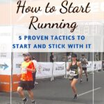 How to Start Running - Five Proven Tactics to Start and Stick with It how-to, fitness