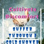 Suffer Through a Cold Shower: Why We Should Cultivate Discomfort life-hacks, how-to, featured