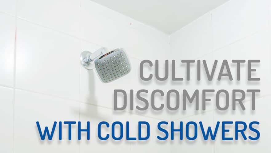 Cultivate Discomfort with Cold Showers
