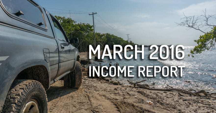 March 2016 Income Report - Desk to Dirtbag