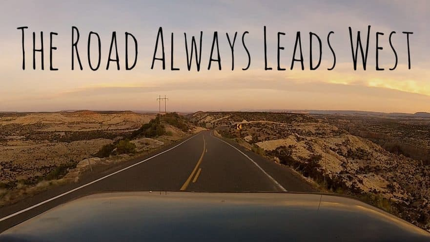 The Road Always Leads West