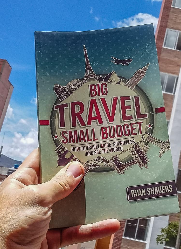 Big Travel, Small Budget: How to Travel More, Spend Less and See the World