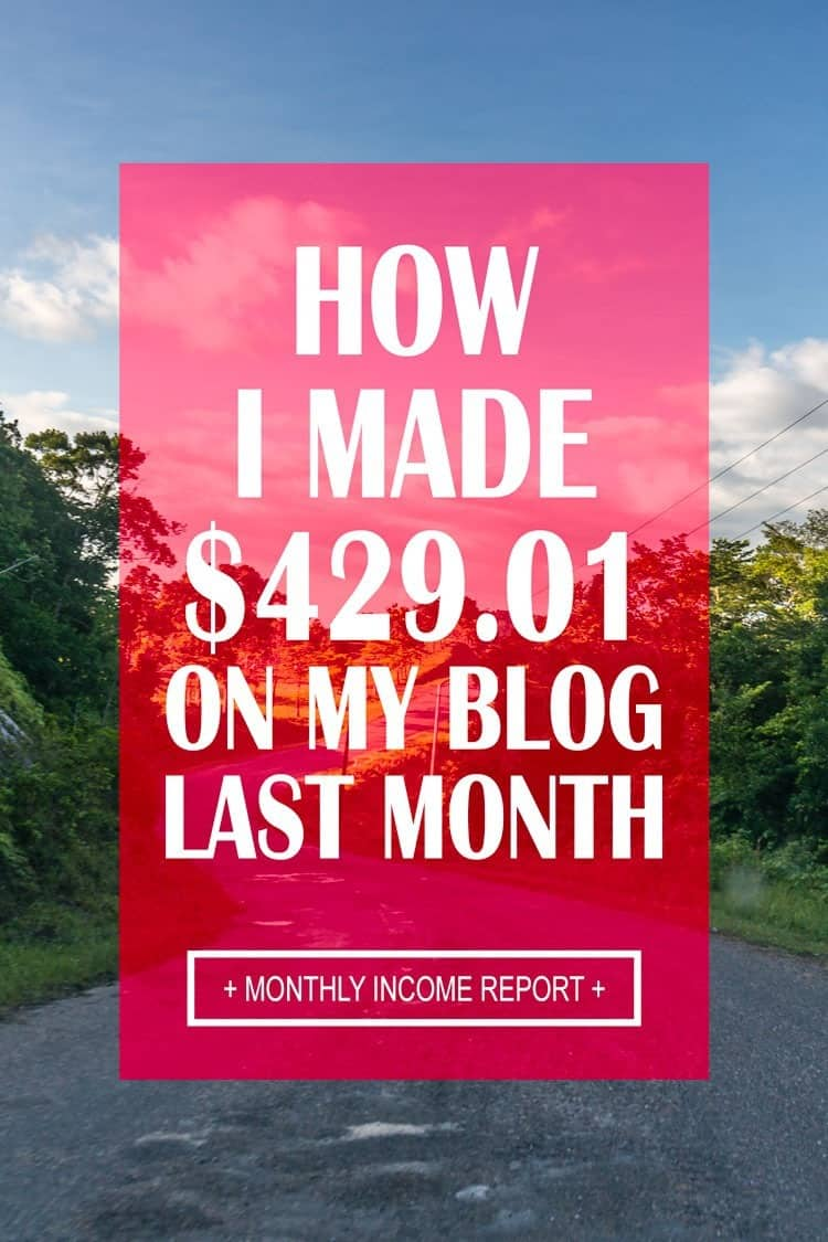 How I made $429.01 on my blog last month (Monthly Income Report)