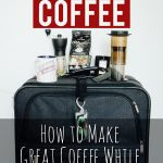 Stop settling for lackluster coffee while traveling. Find out how to make great coffee while traveling. www.desktodirtbag.com