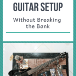 The Best Travel Guitar Setup without Breaking the Bank