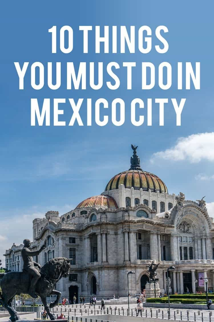 the 11 coolest things to do in mexico city must visit