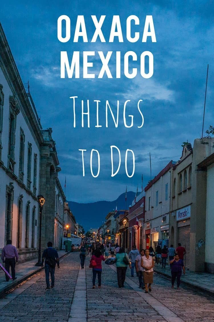 What to do when you're in Oaxaca, Mexico