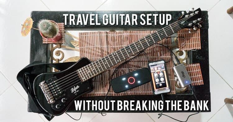 A great travel guitar setup that won't break the bank...