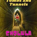 Tombs and Tunnels in Cholula, Mexico and Visiting Puebla travel, mexico, central-america