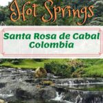 Enjoying the Hot Springs of Santa Rosa de Cabal, Colombia travel, south-america, colombia